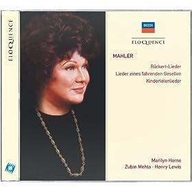 Mahler: R�ckert-Lieder; Lieder eines fahrenden Gesellen; Kindertotenlieder