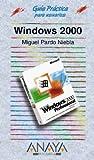 Windows 2000 (Guias Practicas Para Usuarios / Practical Guides for Users)