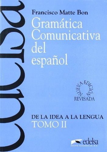 Gramática comunicativa del español. Per le Scuole superiori: (II)gramatica comunicativa del español, II: de la idea a la lengua: 2