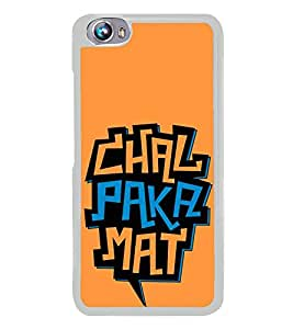 Chal Paka Mat 2D Hard Polycarbonate Designer Back Case Cover for Micromax Canvas Fire 4 A107