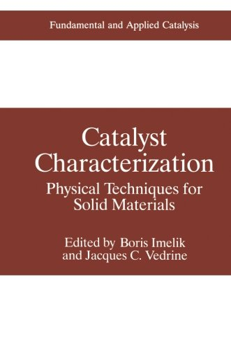 Catalyst Characterization: Physical Techniques For Solid Materials (Fundamental And Applied Catalysis)