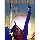 The World of Tomorrow: The 1939 New York World's Fair