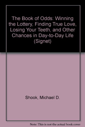 The Book of Odds: Winning the Lottery, Finding True Love, Losing Your Teeth, and Other Chances in Day-to-Day Life (Signet)