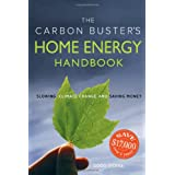 The Carbon Buster's Home Energy Handbook: Slowing Climate Change and Saving Money ~ Godo Stoyke