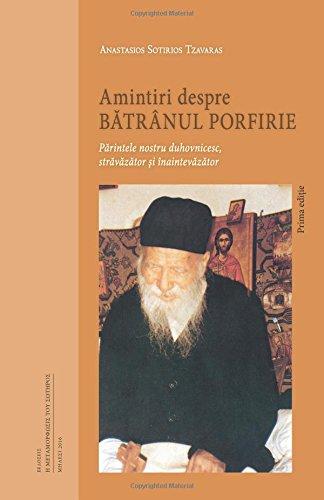 Amintiri despre Batranul Porfirie: Parintele nostru duhovnicesc, stravazator si inaintevazator