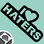 I LOVE HATERS - Sticker Bomb Aufklebe...