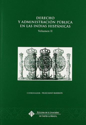 Derecho y administración  pública en las Indias Hispánicas (EDICIONES INSTITUCIONALES)