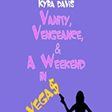 Vanity, Vengeance and a Weekend In Vegas: A Sophie Katz Mystery (       UNABRIDGED) by Kyra Davis Narrated by Gabra Zackman