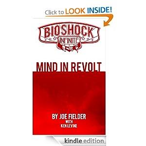 BioShock Infinite: Mind in Revolt - Joe Fielder, Ken Levine, Christopher Dare