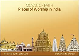 Mosaic Of Faith Places Of Worship In India 2012 Re Print 9788192151205 Dr