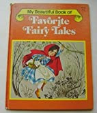 MY BEAUTIFUL BOOK OF FAVORITE FAIRY TALES by…