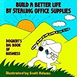 Build a Better Life By Stealing Office Supplies, Dogberts Big Book of Business