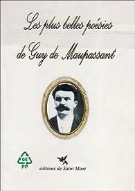 Les Plus Belles Poesies De Guy De Maupassant Babelio