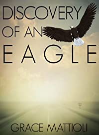 Discovery Of An Eagle by Grace Mattioli ebook deal