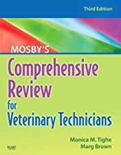 Mosby s Comprehensive Review for Veterinary Technicians by Monica M. Tighe RVT BA