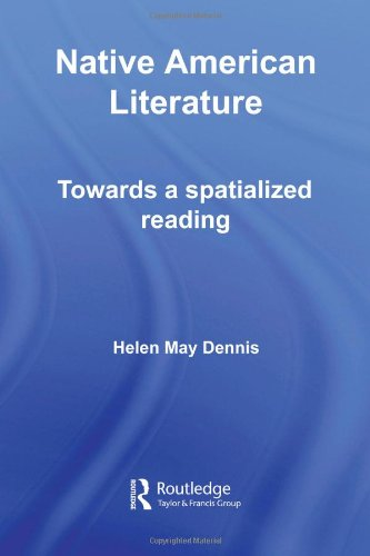 Native American Literature: Towards a Spatialized Reading (Routledge Transnational Perspectives on American Literature)