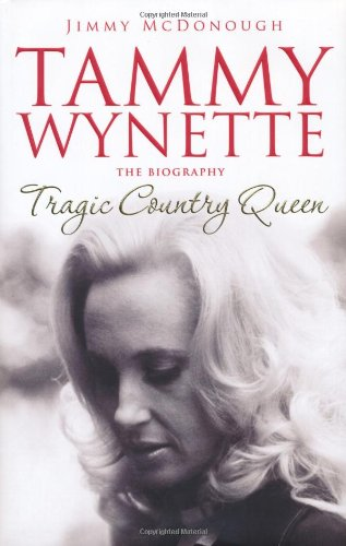 Tammy Wynette: Tragic Country Queen: The Biography of Tammy Wynette
