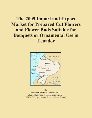 The 2009 Import and Export Market for Prepared Cut Flowers and Flower Buds Suitable for Bouquets or Ornamental Use in Ecuador