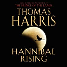 Hannibal Rising Audiobook by Thomas Harris Narrated by Thomas Harris
