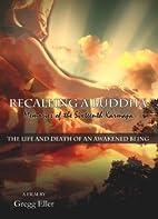 Recalling a Buddha: Memories of the…