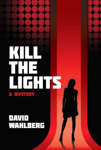 Book: Kill The Lights - A Mystery by David Wahlberg