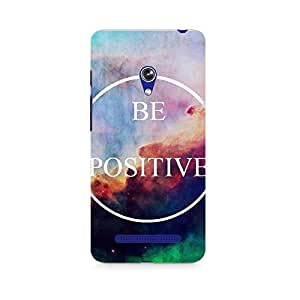 Motivatebox- Be Positive Premium Printed Case For Asus Zenfone 5 -Matte Polycarbonate 3D Hard case Mobile Cell Phone Protective BACK CASE COVER. Hard Shockproof Scratch-