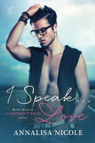 I Speak...Love (A Different Road) (Volume 3)