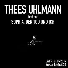 Sophia, der Tod und ich (Live) Hörspiel von Thees Uhlmann Gesprochen von: Thees Uhlmann