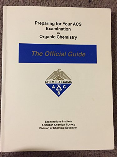 Preparing for Your Acs Examination in Organic Chemistry: The Official Guide (Orsg)