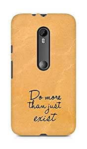 AMEZ do more than just exist Back Cover For Motorola Moto G3