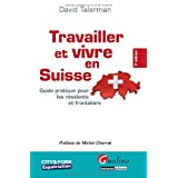 Travailler et vivre en Suisse (  nouveau disponible en dcembre 2010)par David Talerman