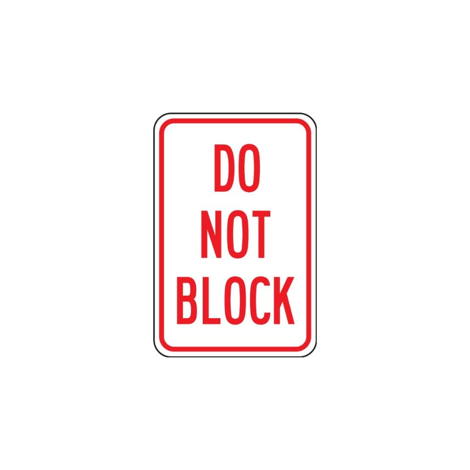Accuform Signs FRP259RA Engineer Grade Reflective Aluminum Parking Sign, Legend DO NOT BLOCK, 18 Length x 12 Width x 0.080 Thickness, Red on White