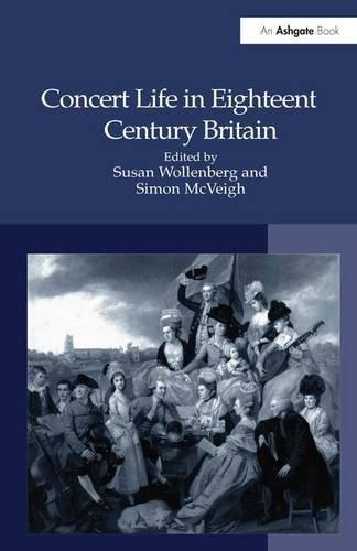 Concert Life in Eighteenth-Century Britain