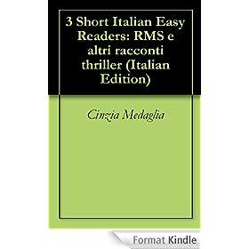 3 Short Italian Easy Readers: RMS e altri racconti thriller