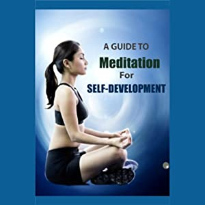 A Guide to Meditation for Self Development Audiobook