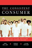 img - for The Consistent Consumer book / textbook / text book