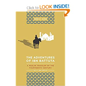 The Adventures of Ibn Battuta: A Muslim Traveler of the Fourteenth Century by Ross E. Dunn