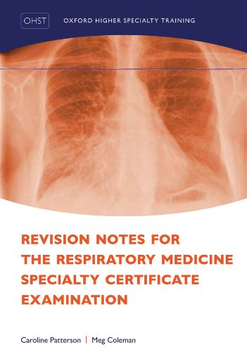 Revision Notes for the Respiratory Medicine Specialty Certificate Examination (Oxford Higher Specialty Training)