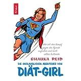 """Die unglaublichen Abenteuer von Di�t-Girl: Wie ich den Kampf gegen die Pfunde aufnahm und mich selber halbiertevon """"Shauna Reid"""""""