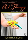 Introduction to Art Therapy: Sources & Resources