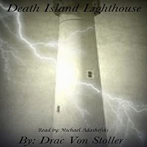 Death Island Lighthouse | [Drac Von Stoller]