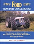 Ford Tractor Conversions: The Story o...
