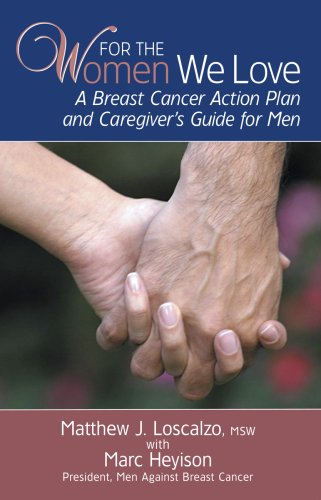 For The Women We Love: A Breast Cancer Action Plan and Caregiver's Guide for Men