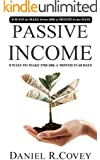 Passive Income: Ultimate  8 WAYS to MAKE $700-$8K a MONTH in 60 DAYS (online business, passive income online, make money online, make money teaching online, make money) (money management Book 1)