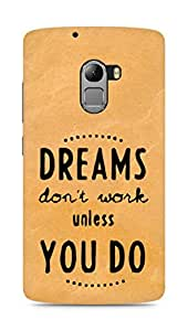 AMEZ dreams dont work unless you do Back Cover For Lenovo K4 Note