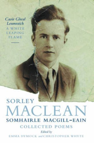 a-white-leaping-flame-caoir-gheal-leumraich-sorley-maclean-collected-poems