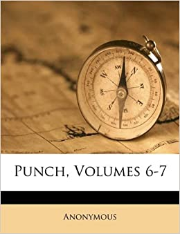 Punch volumes 6 7 anonymous 9781175924728 amazon com books
