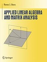 Applied Linear Algebra and Matrix Analysis (Undergraduate Texts in Mathematics)