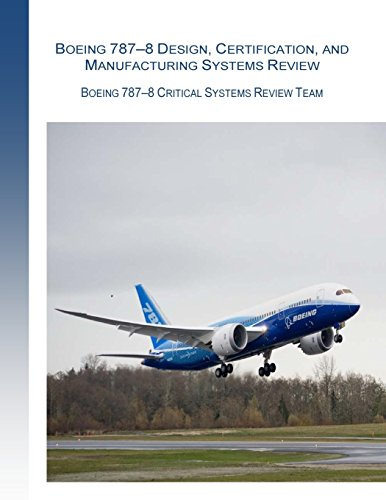 Boeing 787-8 Design, Certification, and Manufacturing Systems Review: Boeing 787-8 Critical System Review Team