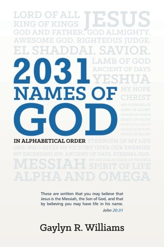 2031 Names of God in Alphabetical Order: Transform Your Life as You Get to Know God in New Ways